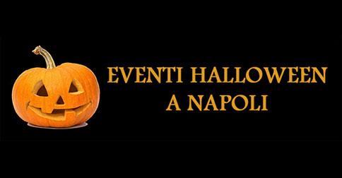 Halloween Napoli.Gli Eventi Di Halloween 2018 A Napoli